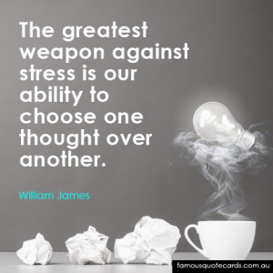 our greatest weapon against stress william james quotes sayings