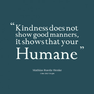 Good Manners Quotes Not show good manners,