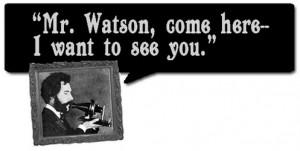 Alexander Graham Bell Quotes Watson