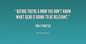 Before you're a mom you don't know what gear is going to be relevant.