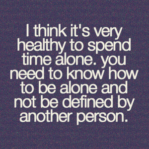 quotes to think i need time alone source http better to be quoteable ...