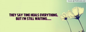 they_say_time_heals-137348.jpg?i