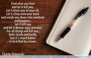 "…"" Charles Bukowski motivational inspirational love life quotes ..."