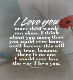 I Love You More Quotes : love-you-more-than-words-can-show-i-think-about-you-more-than-you ...