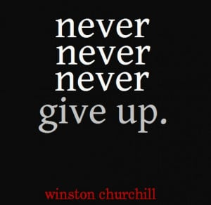 never-never-never-give-up-winston-churchill.jpeg