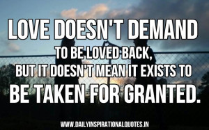 ... demand to be loved back, but it doesn't mean… ( Love Quotes