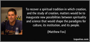quote-to-recover-a-spiritual-tradition-in-which-creation-and-the-study ...