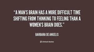 man's brain has a more difficult time shifting from thinking to ...