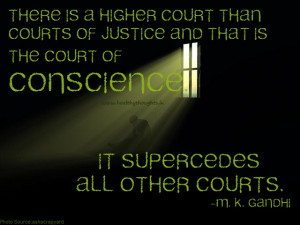 Court of conscience is much higher than any other court