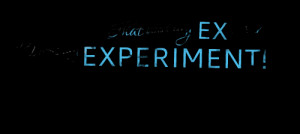 Quotes Picture: that was my ex means that was my experiment!