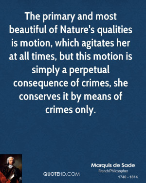 The primary and most beautiful of Nature's qualities is motion, which ...
