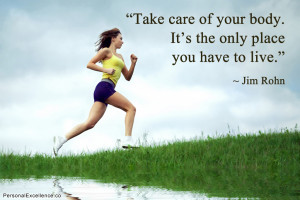 "Inspirational Quote: ""Take care of your body. It's the only place ..."