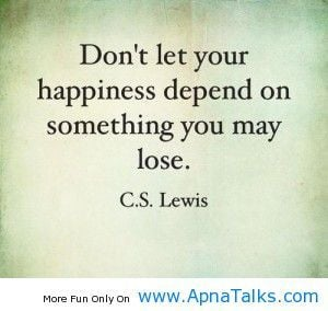 Dont let your happiness awsome love quotes - Apna Talks