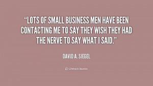 quote-David-A.-Siegel-lots-of-small-business-men-have-been-239922.png