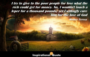 Home » Quote » People » Mother Teresa – I try to give to the poor ...