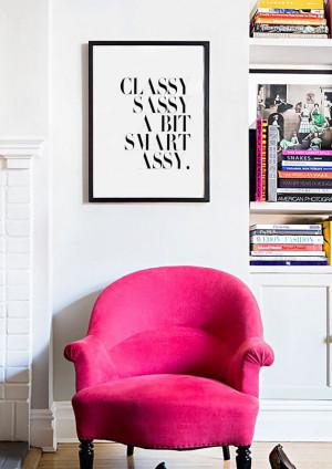 Classy Sassy A Bit Smart Assy - Typography - Fashion Quote Modern ...
