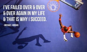 motivational quote comes from basketball legend Michael Jordan ...