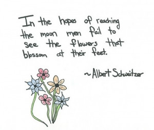 Flowers quote by Albert Schweitzer