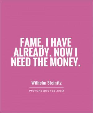 Funny Quotes Money Quotes Fame Quotes Wilhelm Steinitz Quotes