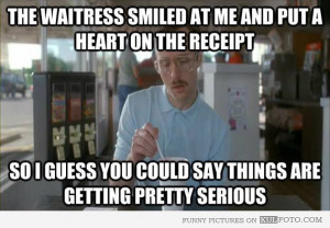 Funny Waiter Quotes Truth: unless you've been