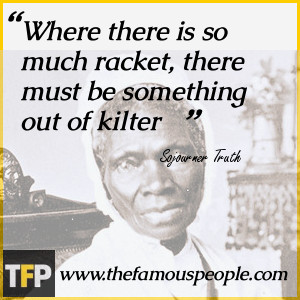 Sojourner Truth Women Quotes