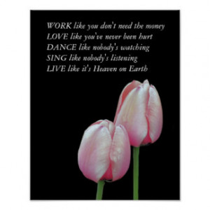 Tulips Work Love Dance Live Inspirational Quote Print