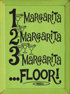 Margarita, 2 Margarita, 3 Margarita ...Floor!