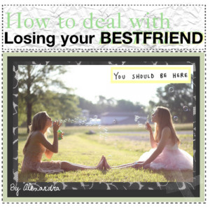 losing your best friend