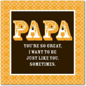 Funny Father's Day card: I want to be just like you