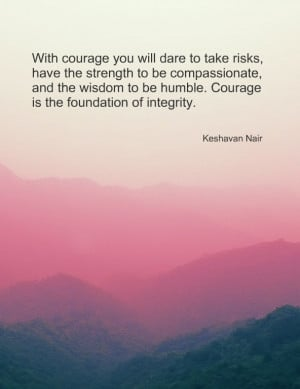 Courage is the foundation of integrity. Tattoo