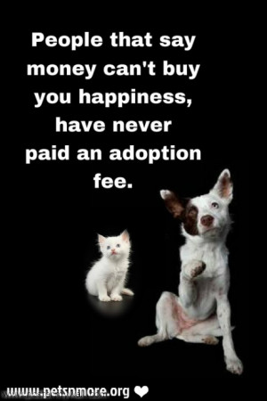 ... , inspiring quotes for animal lovers, petsnmore.org, adoption fee