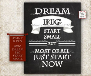 Dream Big Quote Dream Big Start Small Inspirational by PAINTandPEN, $4 ...