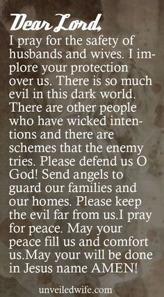 and wives. I implore your protection over us. There is so much evil ...