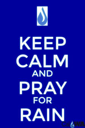 Keep calm and Pray for Rain