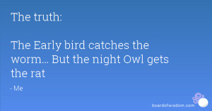 Early Bird Night Owl and Quote