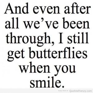 ... Quotes, True, Butterflies Smile, Crushes Quotes, Crush Quotes