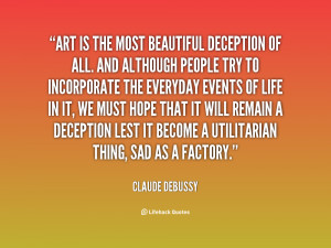 Art The Most Beautiful Deception All And Although People Try
