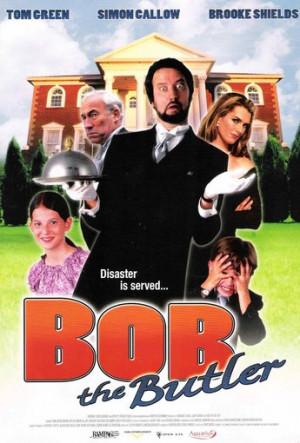 Bob The Butler Tom Green...