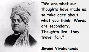 Few thoughts of Swami Vivekananda for you: