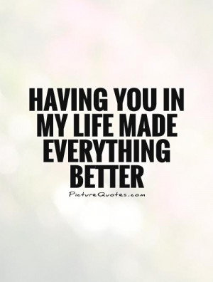 Having You in My Life Quotes