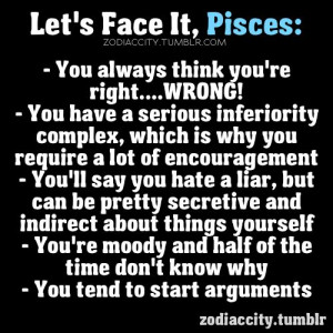 ... my Pisces friends please take note for future conversations!! lol