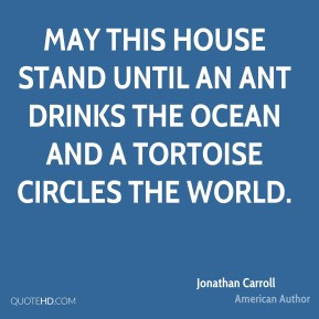 Jonathan Carroll - May this house stand until an ant drinks the ocean ...
