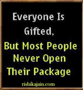 Everyone is unique, beautiful & gifted … But most people never open ...