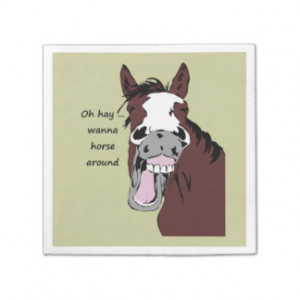 Wanna Horse Around Funny Horse Quote or Saying Paper Napkin