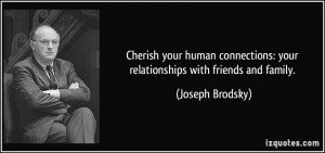 Cherish your human connections: your relationships with friends and ...