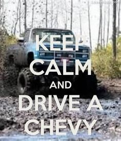 Keep calm and drive a chevy quotes cars outdoors country truck