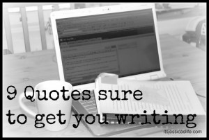 Motivational Quotes that Get Me Writing