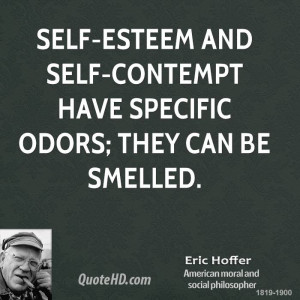 eric-hoffer-writer-self-esteem-and-self-contempt-have-specific-odors ...