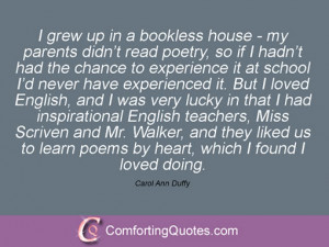 carol ann duffy quotes and sayings auden said poetry makes nothing