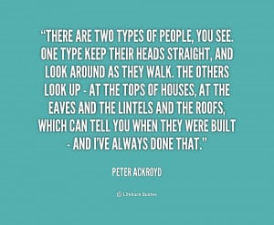 quote-Peter-Ackroyd-there-are-two-types-of-people-you-172310.png